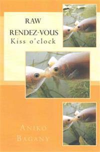 Raw Rendez-Vous: Kiss O'Clock
