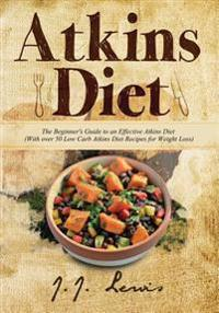 atkins diet a complete weight loss and low carb cookbook for beginners english edition