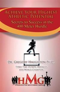Secrets to Success in the 400m Hurdles: How to Achieve Athletic Success