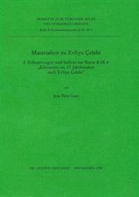 Materialien Zu Evliya Celebi I.: Erlauterungen Und Indices Zur Karte B IX 6 Kleinasien Im 17. Jahrhundert Nach Evliya Celebi
