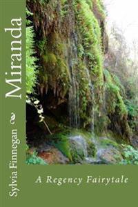 Miranda: A Regency Fairytale