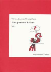 Portugues Com Prazer. Teil 2: Ein Sprachkurs Fur Fortgeschrittene