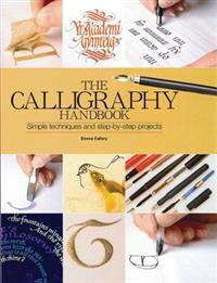 The Calligraphy Handbook: A Comprehensive Guide from Basic Techniques to Inspirational Alphabets