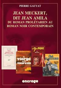Jean Meckert, Dit Jean Amila: Du Roman Proletarien Au Roman Noir Contemporain
