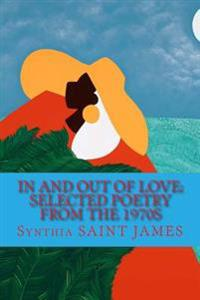 In and Out of Love: Selected Poetry from the 1970s