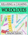 Relaxing and Calming Wordclouds - Coloring Books for Grownups