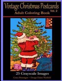 Vintage Christmas Postcards Vol. 2 Adult Coloring Book: 25 Grayscale Images: Adult Coloring Book