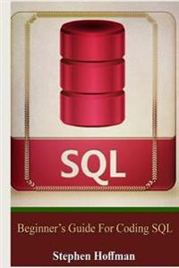 SQL  Beginner's Guide for Coding SQL (SQL  Database Programming  Computer Programming  How to Program  SQL for Dummies  Pro - Stephen Hoffman  Sql Tsql - böcker (9781519704146)     Bokhandel