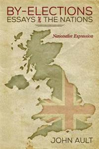 By-Elections - Essays of the Nations: Nationalist Expression