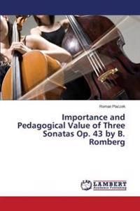 Importance and Pedagogical Value of Three Sonatas Op. 43 by B. Romberg