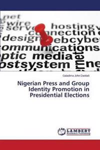 Nigerian Press and Group Identity Promotion in Presidential Elections
