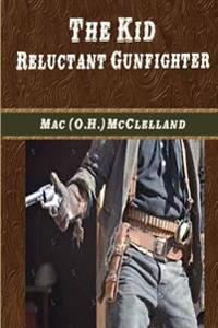The Kid: Reluctant Gunfighter