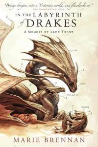 In the labyrinth of drakes - a memoir by lady trent