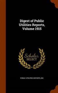 Digest of Public Utilities Reports, Volume 1915