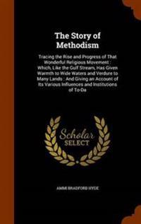 The Story of Methodism