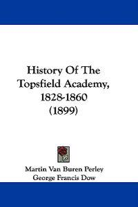 History of the Topsfield Academy, 1828-1860