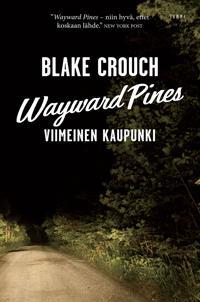 Wayward Pines - Viimeinen kaupunki