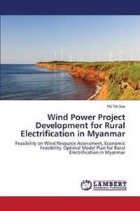 Wind Power Project Development for Rural Electrification in Myanmar