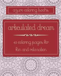 Articulated Dream: Coloring Book for Adults