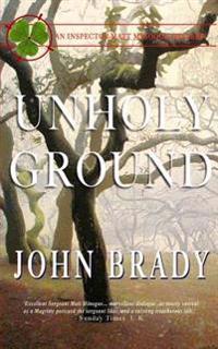 Unholy Ground: An Inspector Matt Minogue Mystery
