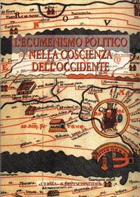 L'Ecumenismo Politico Nella Coscienza Dell'occidente: Alle Radici Della Casa Comune Europea. Vol. II. Atti del Convegno. Bergamo 1995. 18-21 Settembre