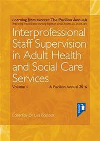 Interprofessional Staff Supervision in Adult Health and Social Care Services 2016