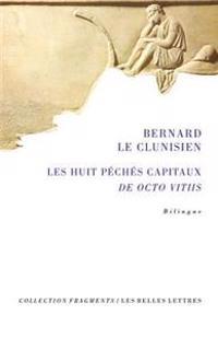 Bernard Le Clunisien, Les Huit Peches Capitaux: de Octo Vitiis