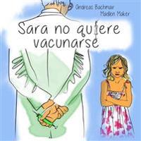 Sara No Quiere Vacunarse