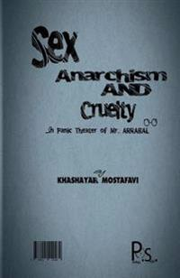 Sex, Anarchism and Cruelty in Panic Theater of Mr. Arrabal
