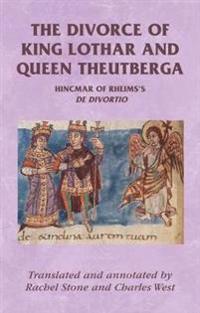Hincmar of Rheims: On the Divorce of King Lothar and Queen Theutberga