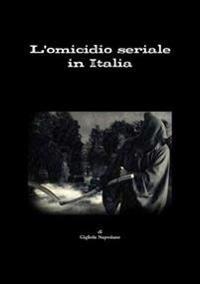 L'Omicidio Seriale in Italia