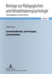 Lernermerkmale, Lernertypen, Lernverhalten: Aspekte Der Differentiellen Lernpsychologie Fuer Lehrende Und Lernende