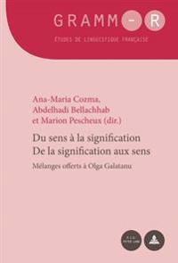 Du Sens a la Signification / de la Signification Aux Sens: Melanges Offerts a Olga Galatanu