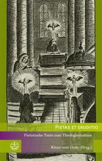 Pietas Et Eruditio: Pietistische Texte Zum Theologiestudium