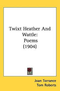 Twixt Heather and Wattle