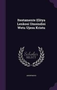 Itestamente Elitya Lenkosi Umsindisi Wetu Ujesu Kristu