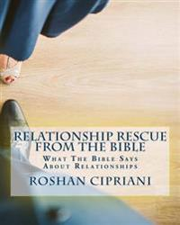 Relationship Rescue from the Bible: What the Bible Says about Relationships