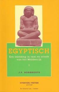 Egyptisch: Een Inleiding In Schrift En Taal Van Het Middenrijk