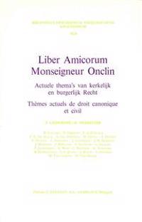 Liber Amicorum Monseigneur Onclin: Actuele Thema's Van Kerkelijk En Burgerlijk Recht - Themes Actuels de Droit Canonique Et Civil