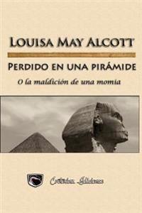 Perdido En Una Piramide: O La Maldicion de Una Momia