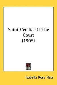 Saint Cecilia of the Court