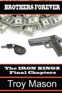 Brothers Forever: The Iron Kingz Final Chapters