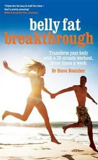 Belly Fat Breakthrough: Transform Your Body With A 20-MinuteWorkout, 3 Times A Week