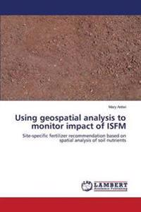 Using Geospatial Analysis to Monitor Impact of Isfm