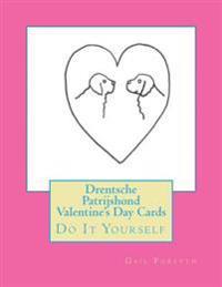 Drentsche Patrijshond Valentine's Day Cards: Do It Yourself