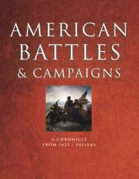 American battles and campaigns - a chronicle from 1622 - present