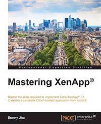 Mastering XenApp (R)
