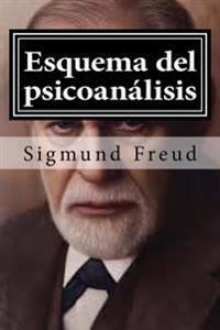 Esquema del Psicoanalisis: Y Otros Escritos de Doctrina Psicoanalitica