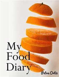 My Food Diary: My Favourite Way to Note My Meals, Beverages and Activities