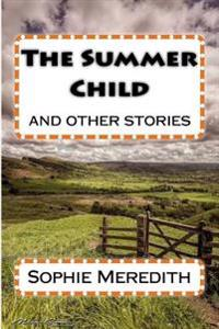 The Summer Child: And Other Stories